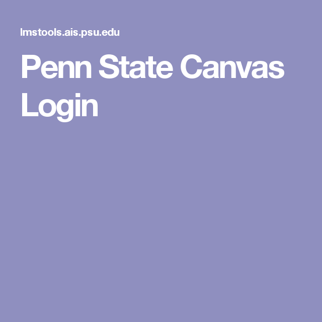 Penn State Canvas Login Job Quest Pinterest State Canvas And