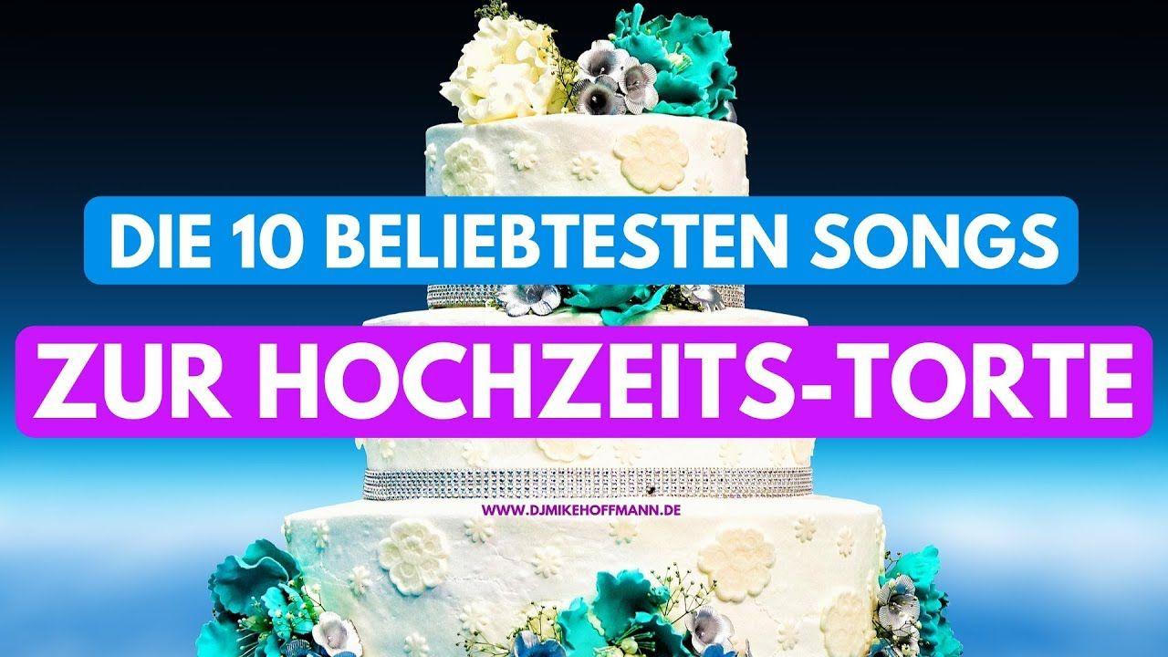 Top 10 Lieder Hochzeitstorte Musik Torte Youtube Hochzeitstorte Musik Hochzeitstorte Torte Hochzeit