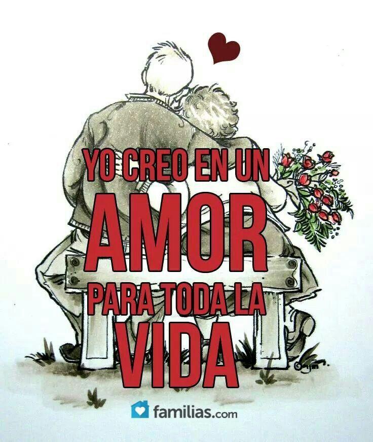 Yo Creo En Un Amor Para Toda La Vida Frases De Enamorados