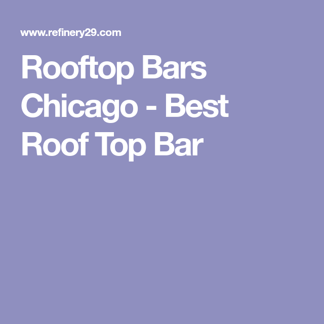 Rooftop Bars Chicago   Best Roof Top Bar