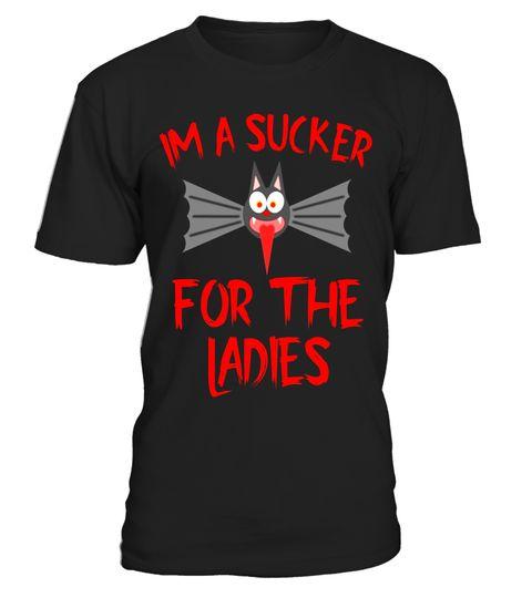 # Im A Sucker For The Ladies Vampire Bat Novelty T-Shirt