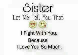 Sister And Brother Fight Because They Love Each Other Agree Tag Mention Your Brother And Sister Sister Relationship Quotes Brother Sister Quotes Sisters
