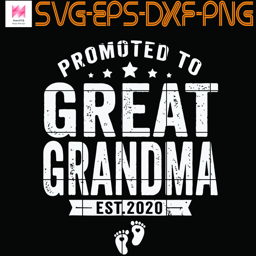 Promoted to Great Grandma Est 2020 Vintage EPS, DXF, SVG