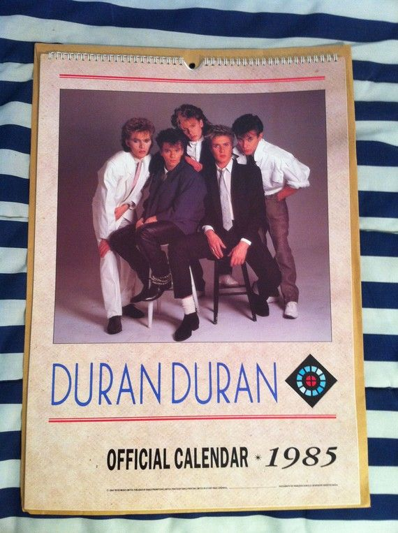I Have This Vintage 1985 Duran Duran Calendar By Wonderbink