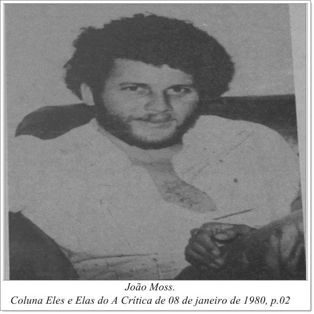João Moss. Coluna Eles e Elas do A Crítica de 08 de janeiro de 1980.