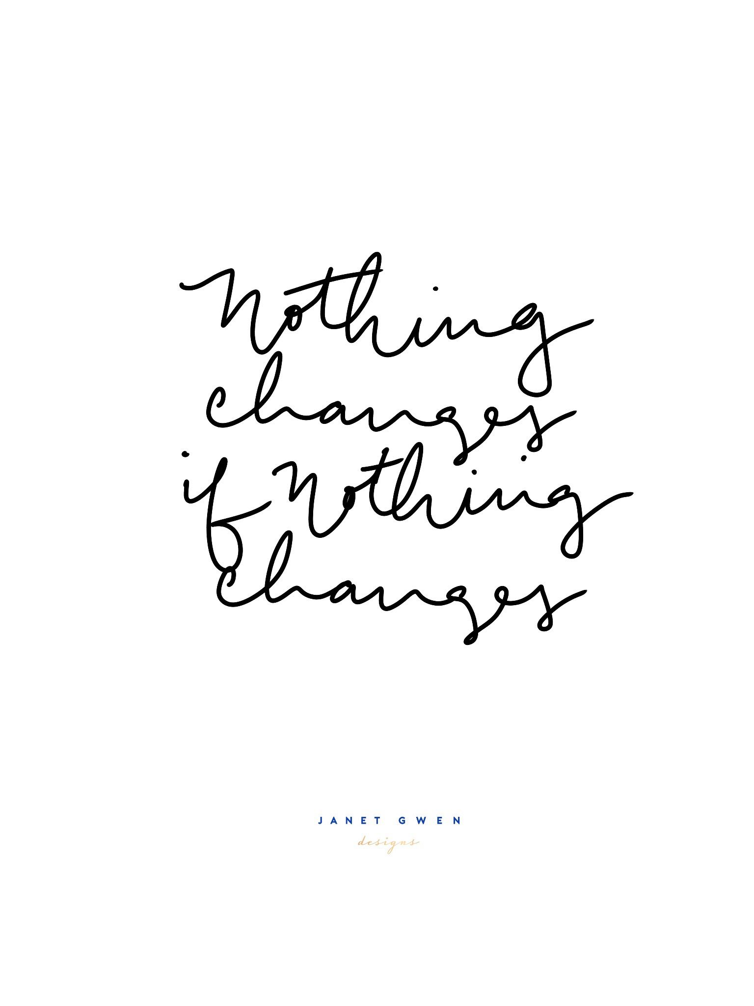 Image result for nothing changes if nothing changes quotes