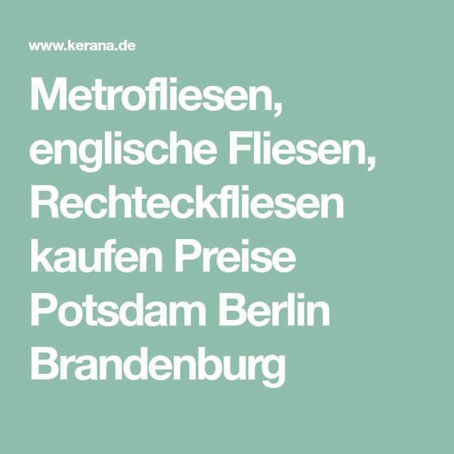 Fliesenmarkt Berlin metrofliesen englische fliesen rechteckfliesen kaufen preise