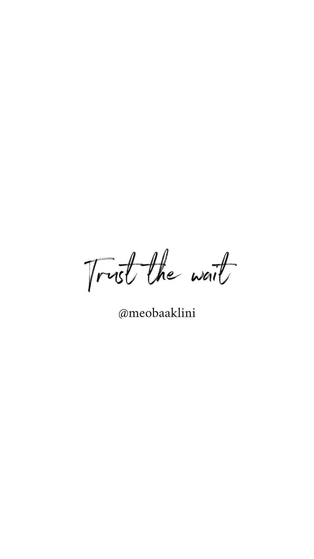 Trust the wait quote  White background quotes, Waiting quotes, Quotes