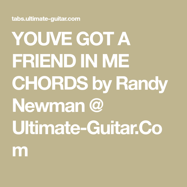 Youve Got A Friend In Me Chords By Randy Newman Ultimate Guitar