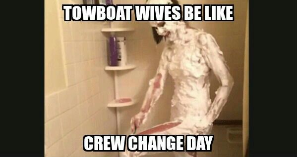 Towboat Wives Be Like This Is Probably The Best Meme I Have Ever Made Tow Boat Wife Quotes Best Husband