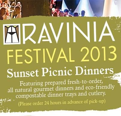 """Heading to RAVINIA? We've got FABULOUS FOOD OPTIONS: Order GOURMET PICNIC DINNERS (fresh, all-natural, eco-friendly) from our Deli (24 hours notice please). On M–F, pick up """"WHAT'S FOR DINNER""""... Tuesday is Lemon CHICKEN Cutlets, Grilled ASPARAGUS, Roasted POTATOES, & Butter CROISSANTS (2–9pm). Or choose OTHER FRESHLY PREPARED FOODS from our Deli for your delicious, relaxing evening under the stars."""
