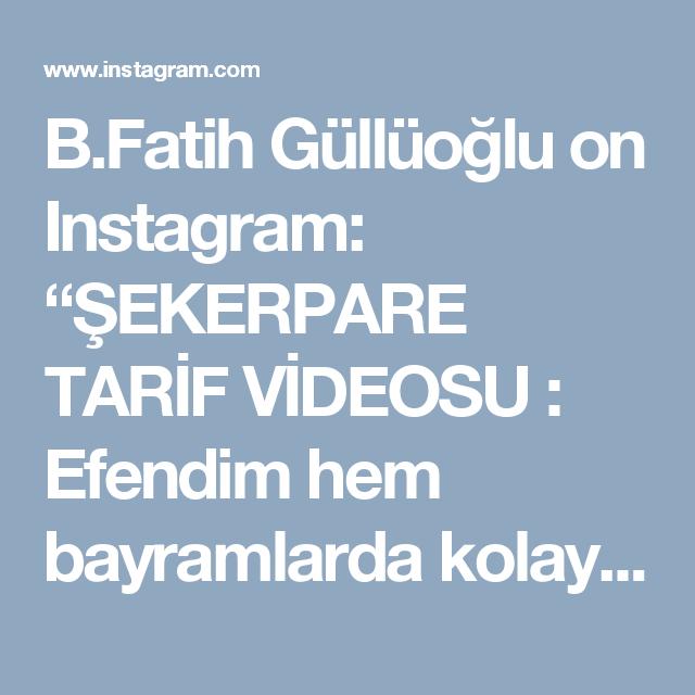 """B.Fatih Güllüoğlu on Instagram: """"ŞEKERPARE TARİF VİDEOSU : Efendim hem bayramlarda kolayca hazırlayabileceğiniz hem ekonomik hem de benden uzun bir süredir beklenen…"""""""