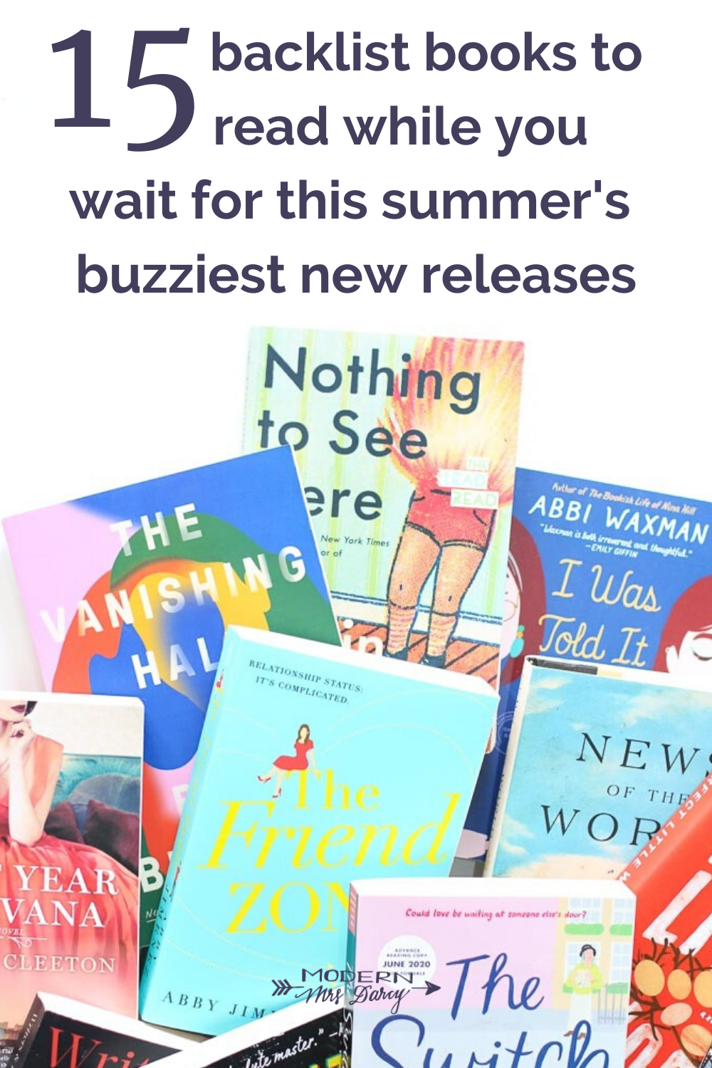15 Backlist Books To Enjoy While You Wait For This Summer S Buzziest New Releases Modern Mrs Darcy In 2020 Summer Reading Guide Books Book Suggestions