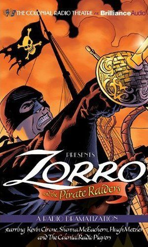 Zorro and the Pirate Raiders full-cast audio drama. Swashbuckling fun for listeners of all ages.       ZORRO, Swashbuckling, Radio Drama, Audio Drama, Entertainment