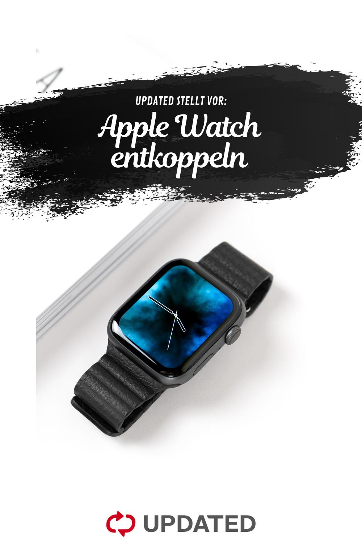 Apple Watch Entkoppeln So Geht S Smartwatch Iphone Und Android