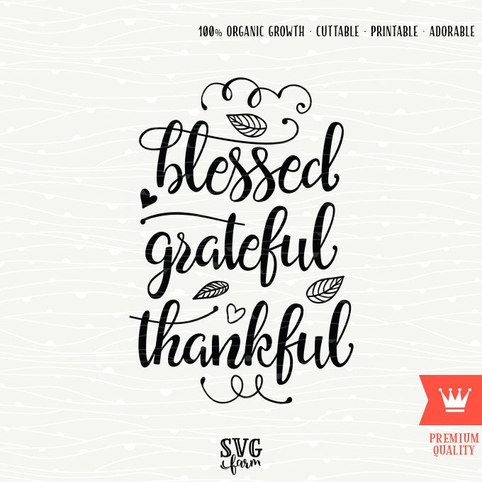Blessed grateful thankful thanksgiving svg decal cutting file blessed grateful thankful thanksgiving svg decal cutting file thanksgiving shirt transfer grateful blessed fall harvest autumn greetings by svgfarm on m4hsunfo