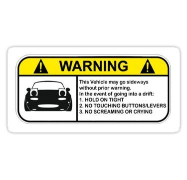 Mx 5 Drift Warning Sticker By Thatdoodle Vinyl Decal Diy Funny Stickers Drifting