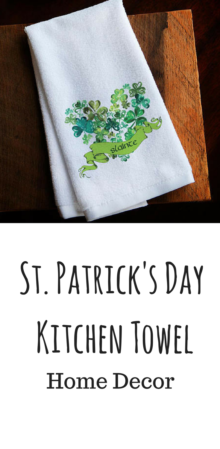 This Is A Cute Good Health Wish Kitchen Towel For St Patrick S