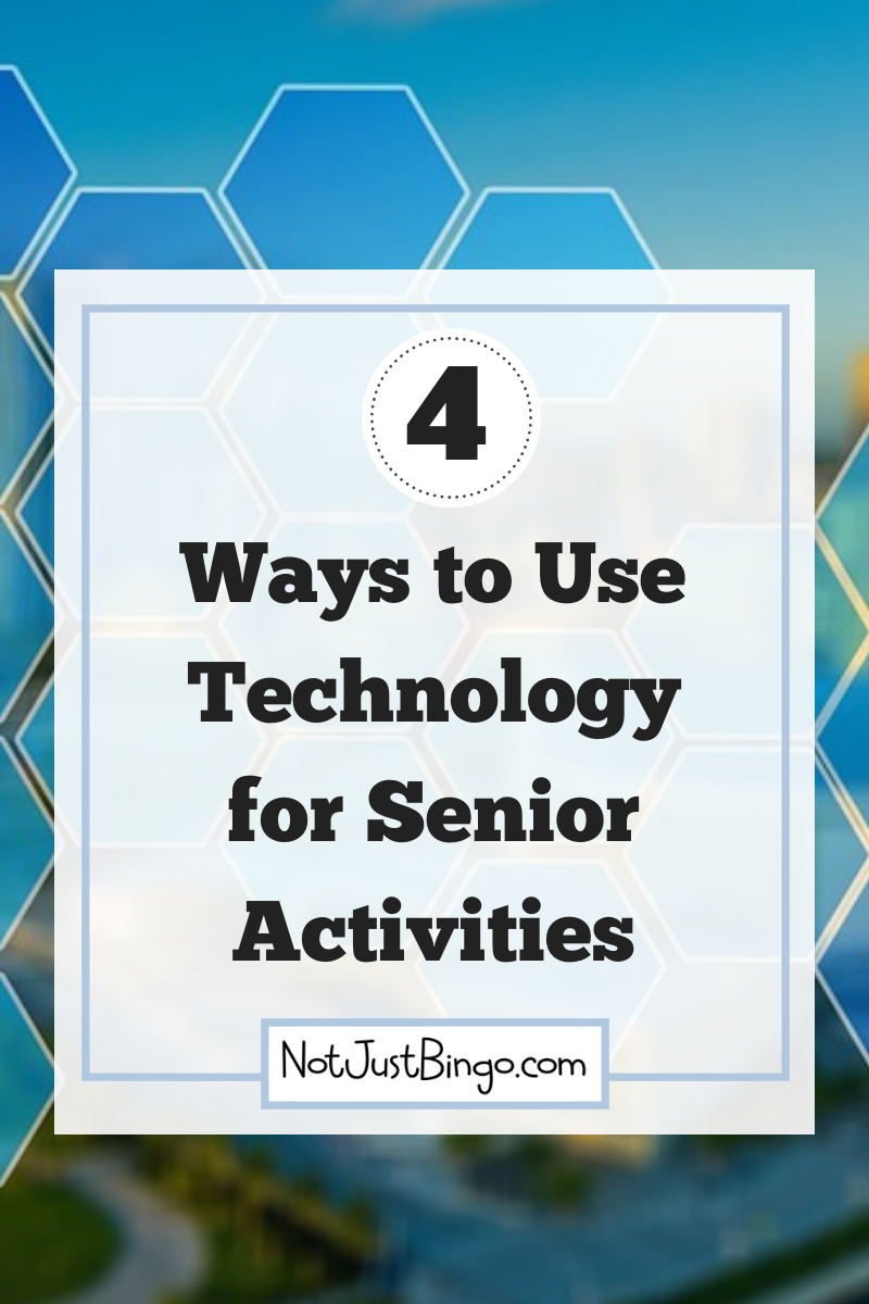4 Ways To Use Today S Technology In Your Activity Program Senior Activities Heart Disease Prevention Senior Health