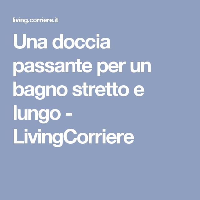 Photo of Una doccia passante per un bagno stretto e lungo – LivingCorriere
