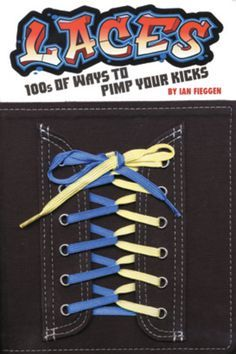 Laces 100s of ways to pimp your kicks tie shoelaces diagram and printable sneaker tie shoe pattern ask any kindergartner theres an art to tying shoelaces but ccuart Images