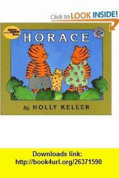 Horace (Reading Rainbow Book) (9780688118440) Holly Keller , ISBN-10: 0688118445  , ISBN-13: 978-0688118440 ,  , tutorials , pdf , ebook , torrent , downloads , rapidshare , filesonic , hotfile , megaupload , fileserve