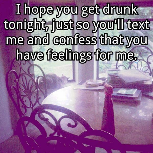 Post Secret; Drunk Texts.