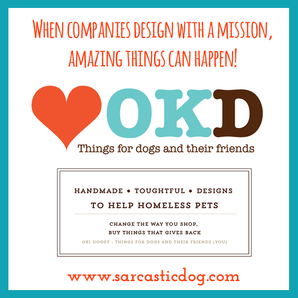 Oki Doggy Handmade Designs with a Mission Animal
