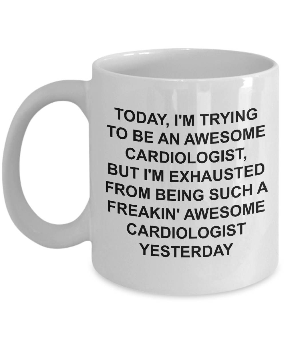 Cardiologist Mug Cardiologist Gift Gift For Cardiologist Gift For Doctor Doctor Gifts Trying To Be Awesome Funny Coffee Cup
