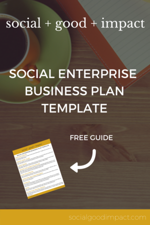 Social enterprise business plan template social good impact social enterprise business plan template social good impact social enterprise business planning pinterest social enterprise and business planning friedricerecipe Images