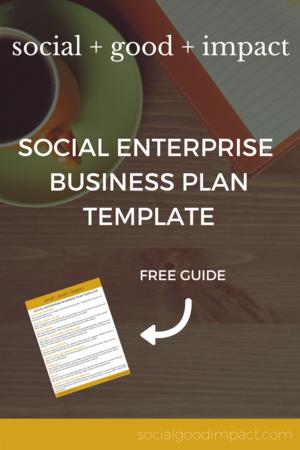 Social Enterprise Business Plan Template  Social Good Impact