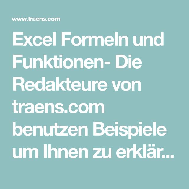 Excel Formeln Und Funktionen Die Redakteure Von Traens Com Benutzen Beispiele Um Ihnen Zu Erklaren Wie Excel Funktionn In 2020 Excel Tipps Weiterbildung Budget Planer