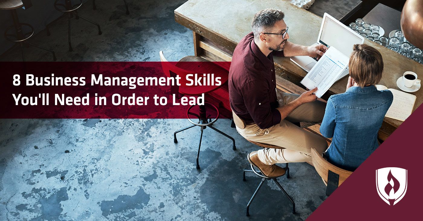 8 Business Management Skills You Ll Need In Order To Lead Management Skills Business Management Skills
