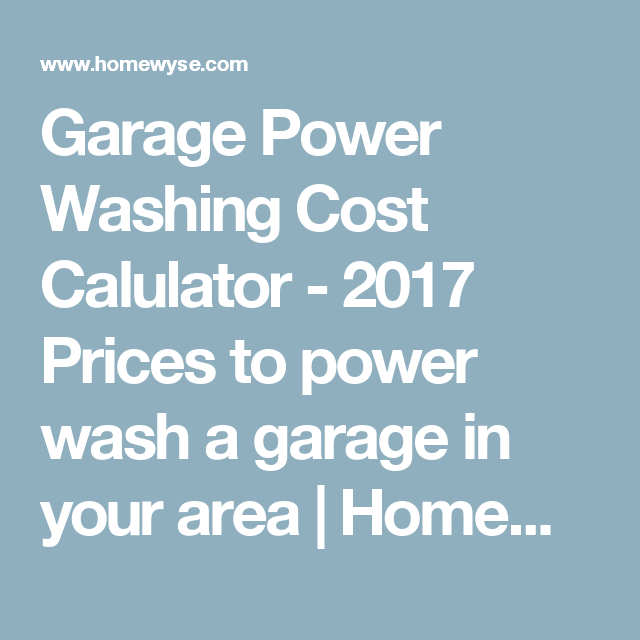 Garage Washing Cost Calulator 2017 Prices To Wash A In Your Area Homewyse