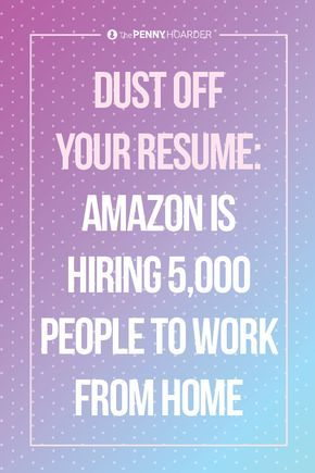 dust off your resume amazon is hiring 5 000 people to work from