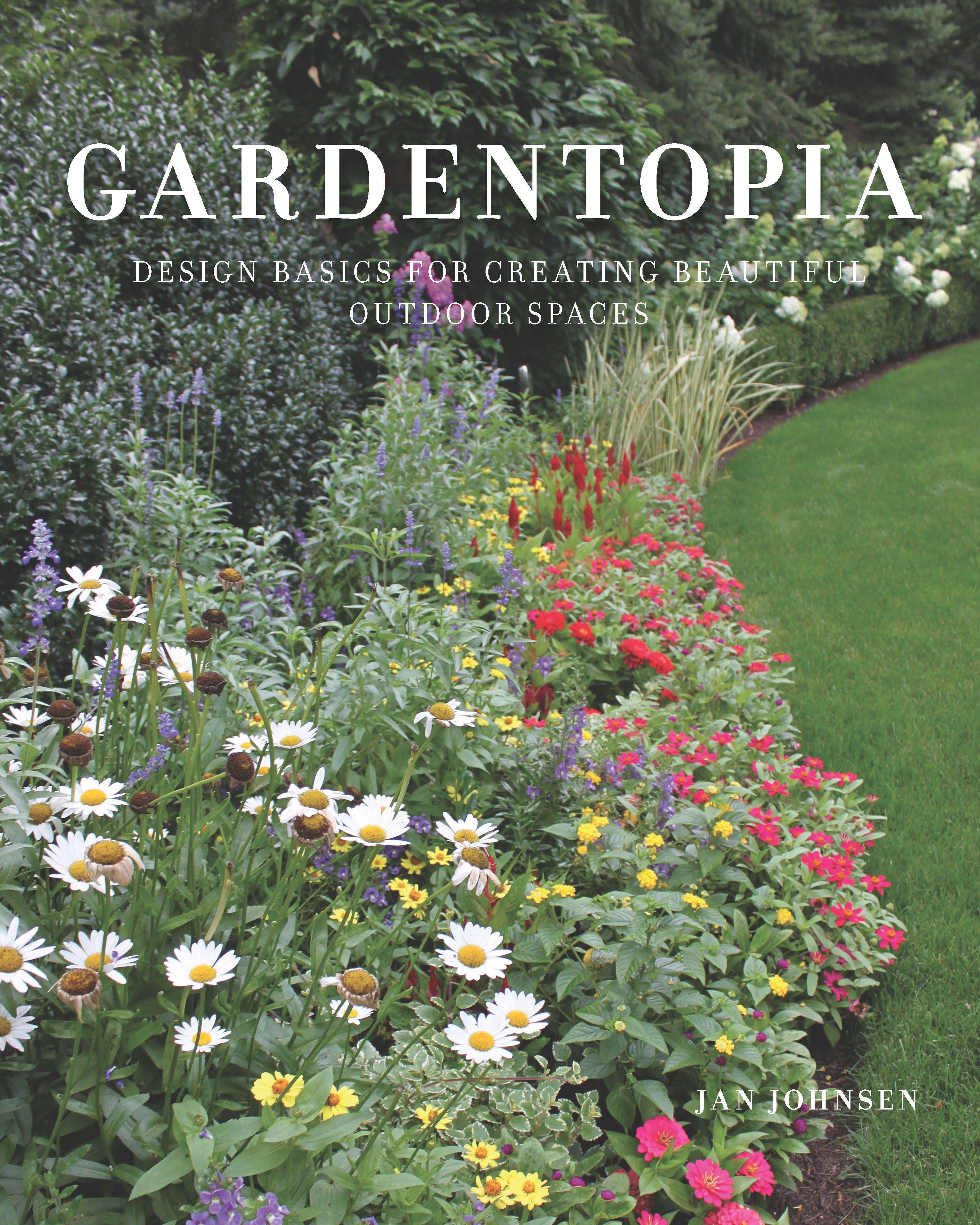 Gardentopia Garden Book Gardening Books Garden Design Magazine Beautiful Outdoor Spaces