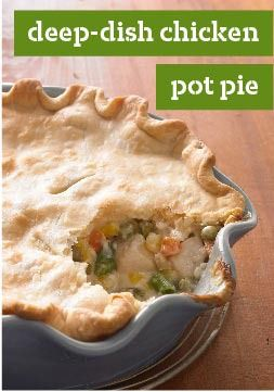 Deep-Dish Chicken Pot Pie – A flaky crust surrenders to a ...