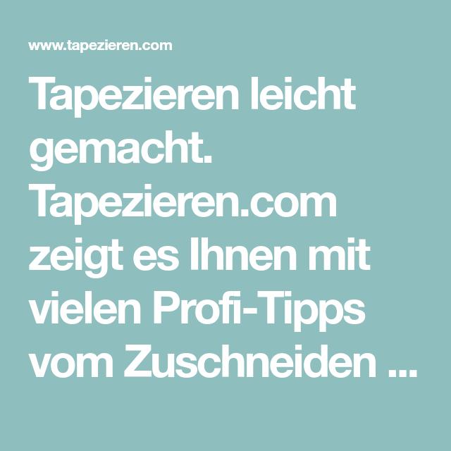 AuBergewohnlich Tapezieren Leicht Gemacht. Tapezieren.com Zeigt Es Ihnen Mit Vielen  Profi Tipps Vom
