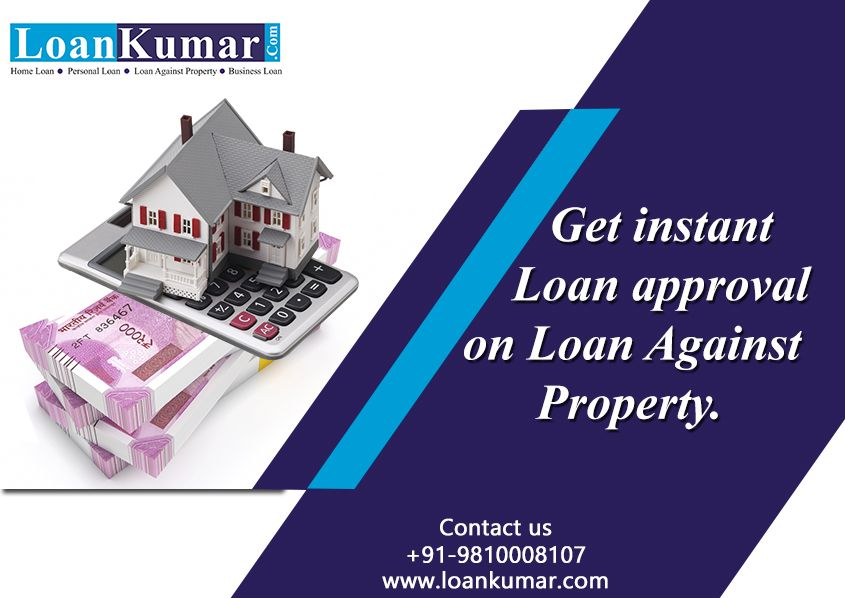 Get Instant Approval On Loan Against Property For More Information Visit Https Bit Ly 2re5cc Instant Loans Personal Loans Business Loans