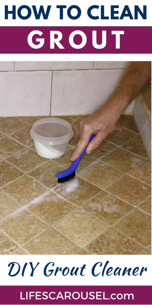 How To Clean Grout The Best Homemade Grout Cleaner Lifes Carousel Grout Cleaner Homemade Grout Cleaner Diy Grout Cleaner