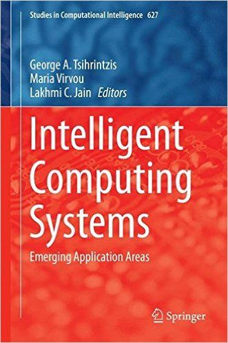 Intelligent Computing Systems Emerging Application Areas George A Tsihrintzis Maria Virvou Genetic Algorithm Artificial Neural Network Ai Machine Learning