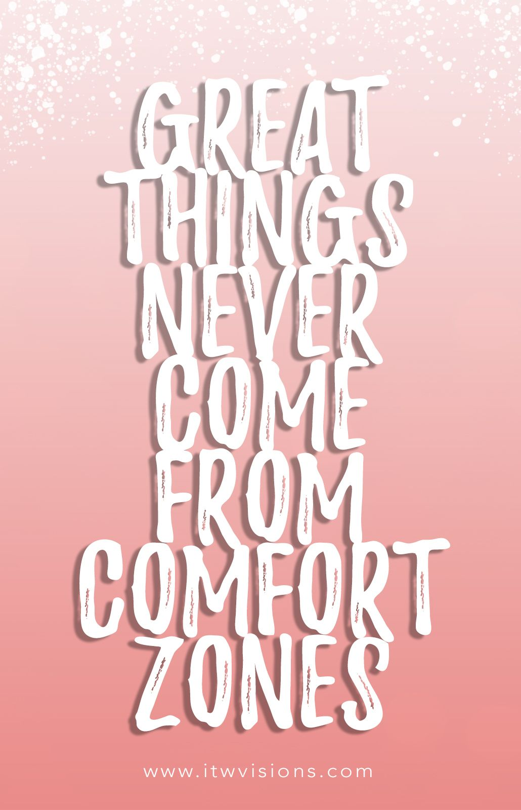 Great Things Never Come From Comfort Zones You Need To Step