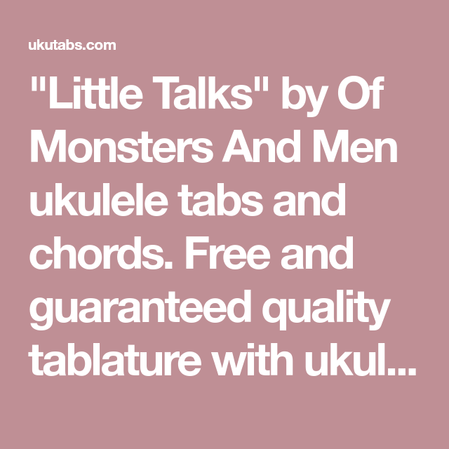 Little Talks By Of Monsters And Men Ukulele Tabs And Chords Free