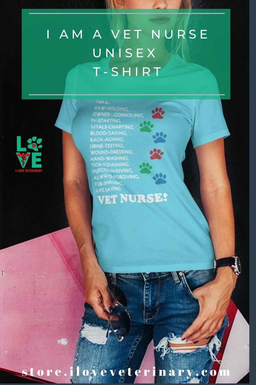 I am a... Vet nurse Unisex Tshirt in 2020 Vets, Gifts