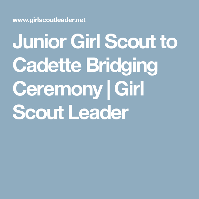 Junior Girl Scout To Cadette Bridging Ceremony