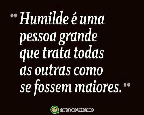 Frases De Humildade: Resultado De Imagem Para Humildade é. Em Imagens