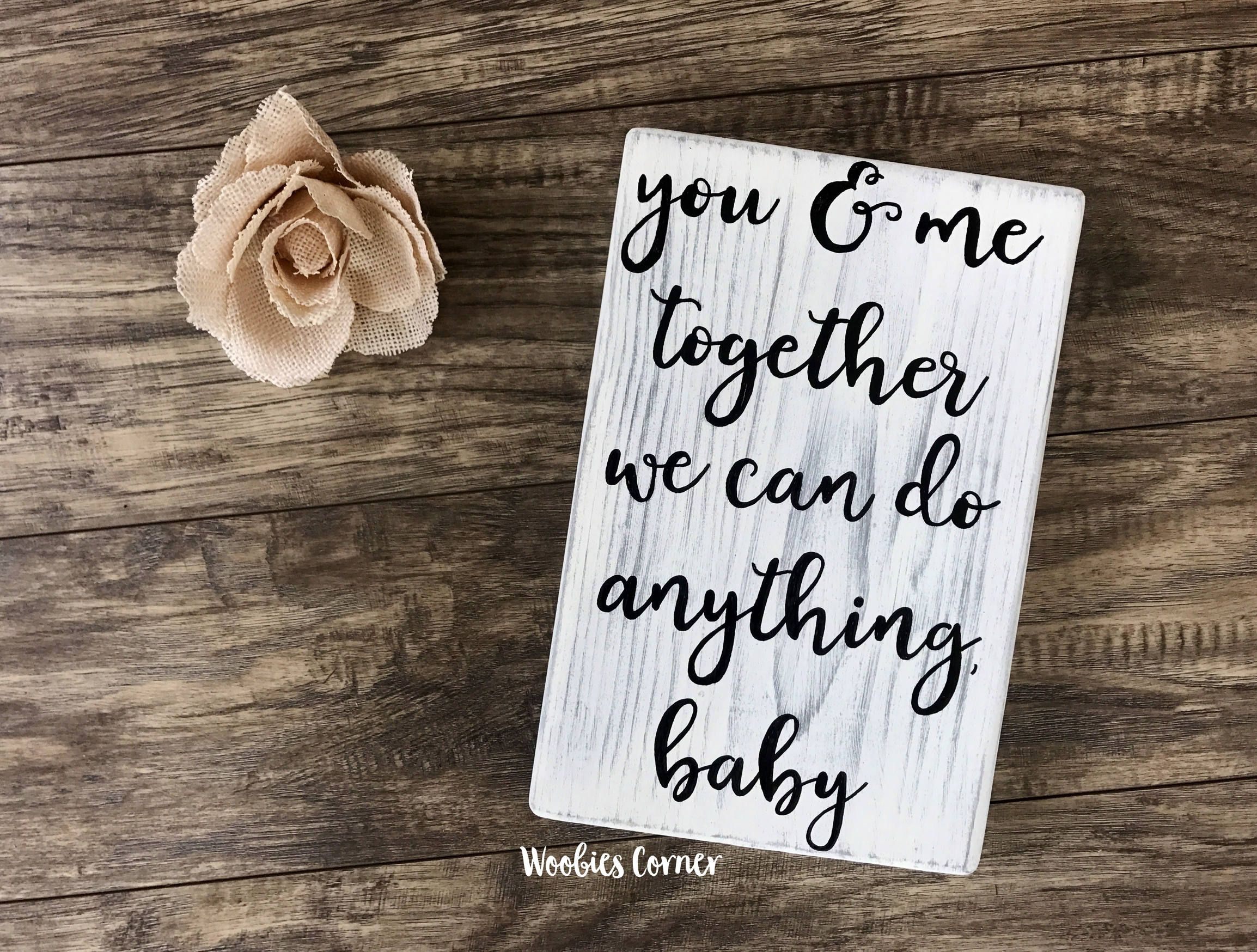 Bedroom Wall Decor You And Me Together We Can Do Anything Baby Sign