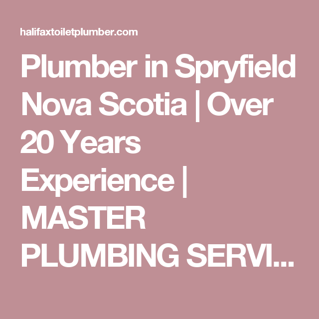 Plumber in Spryfield Nova Scotia | Over 20 Years Experience | MASTER PLUMBING SERVICES | HALIFAX, DARTMOUTH & BEYOND
