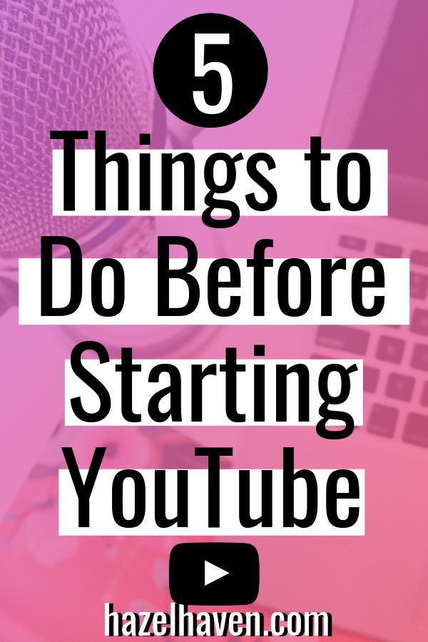 5 Things to Do Before Starting a YouTube Channel — Hazel Haven | Video Confidence + Video Marketing Tips #youtubechannel #youtubetips #videomarketing