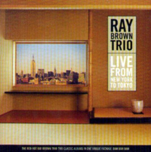 Live From New York To Tokyo: Ray Brown Trio: Amazon.fr: Musique